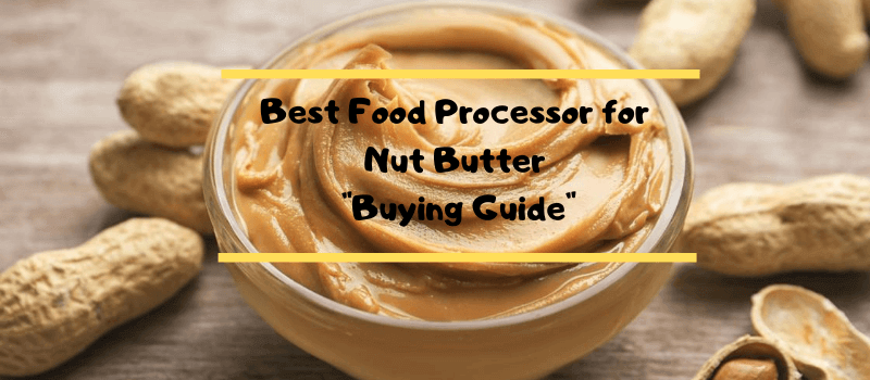 Best-Food-Processors-for-Nut-Butter